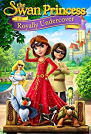 The Swan Princess Royally Undercover (2017)