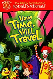 The Wacky Adventures of Ronald McDonald Have Time, Will Travel (2001)