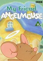 My Friend Angelmouse (1999)