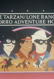 The Tarzan Lone Ranger Zorro Adventure Hour