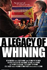 A Legacy of Whining (2016)