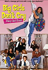 Big Girls Don't Cry… They Get Even (1991)
